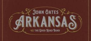 John Oates - Arkansas (with the Good Road Band)