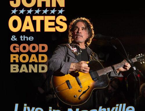 John Oates & The Good Road Band 'LiveInNashville' SetForSeptember Release